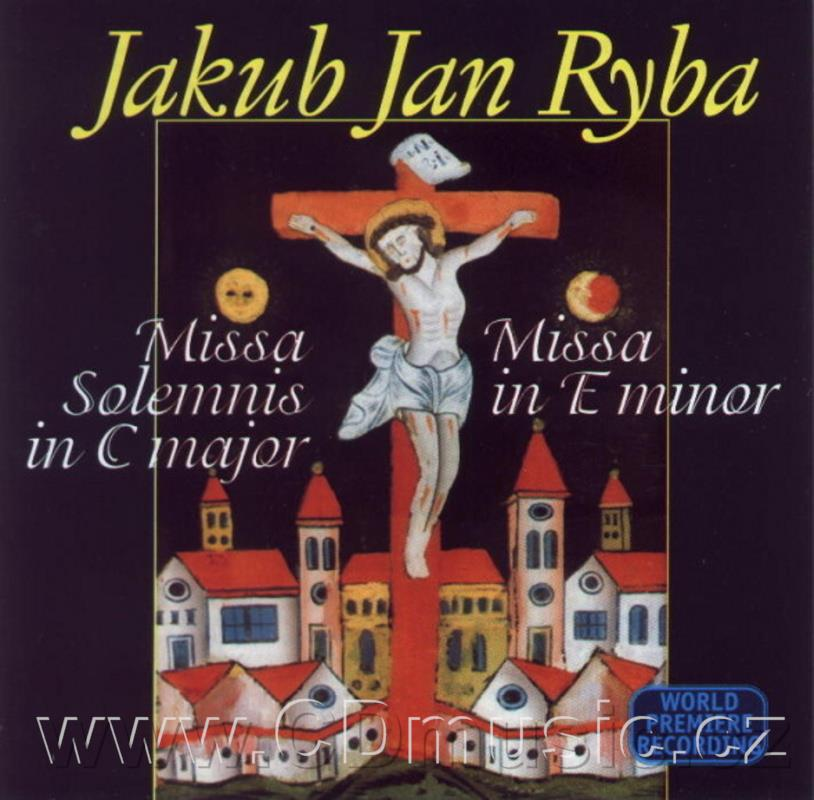 RYBA J.J. MISSA SOLEMNIS IN C MAJOR, MISSA IN E MINOR / A.Kriste, N.Ladkany, J.Vinklárek,