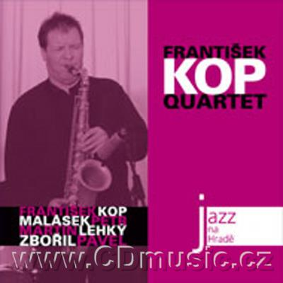 JAZZ AT PRAGUE CASTLE Vol.20 FRANTIŠEK KOP QUARTET / F.Kop soprano and tenor saxophone, M.