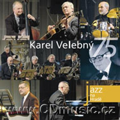 JAZZ AT PRAGUE CASTLE Vol.12 KAREL VELEBNÝ 75. / soloists (2006)