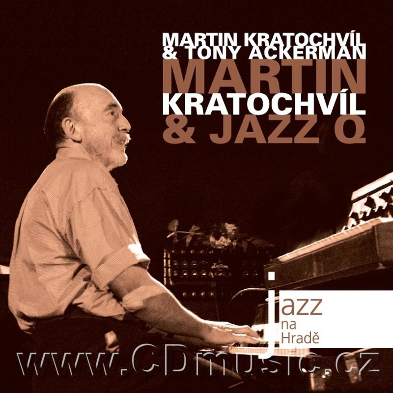 JAZZ AT PRAGUE CASTLE Vol.25 MARTIN KRATOCHVÍL + JAZZ Q / M.Kratochvíl, T.Ackerman (2008)