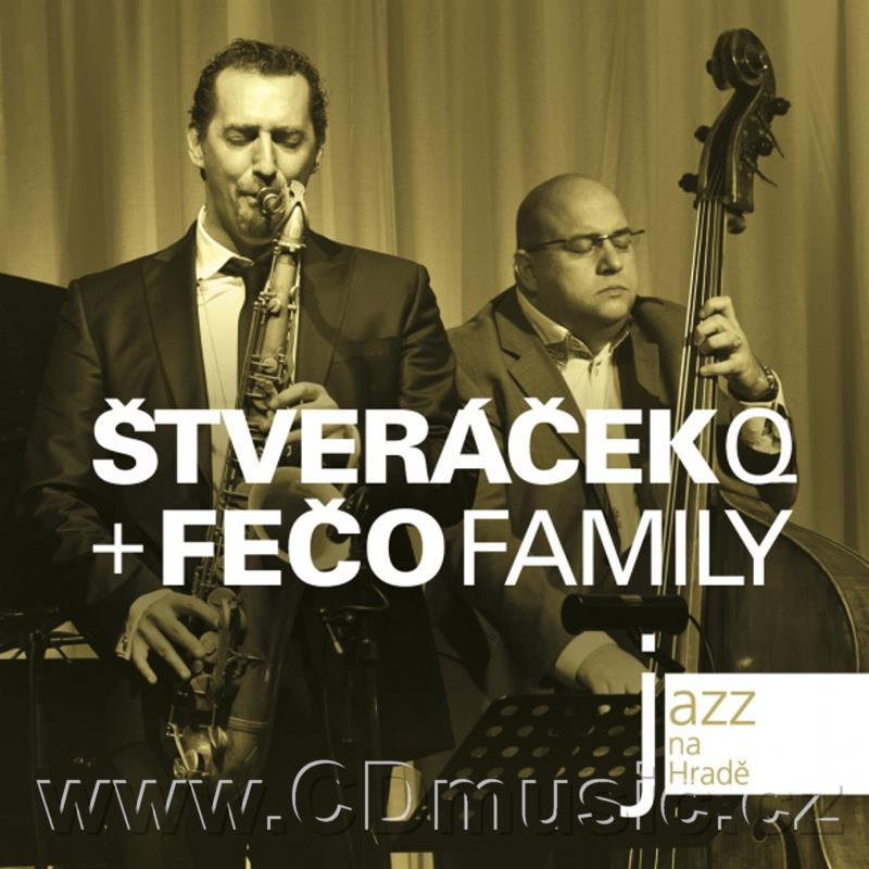 JAZZ AT PRAGUE CASTLE Vol.56 ŠTVERÁČEK QUARTET AND FEČO FAMILY / O.Štveráček saxophone, O