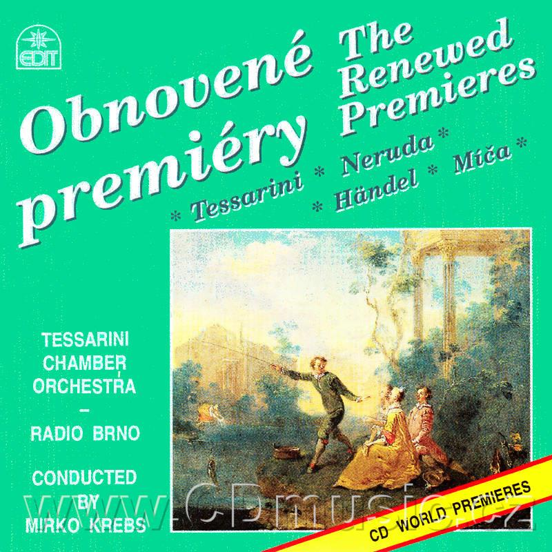 THE RENEWED PREMIERES (TESSARINI C. OVERTURE IN D, NERUDA J.K. CONCERTO IN D FOR BASSOON,