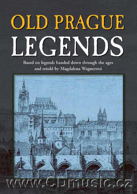 Old Prague Legends - Based on legends handed down through the ages and retold by Magdalena