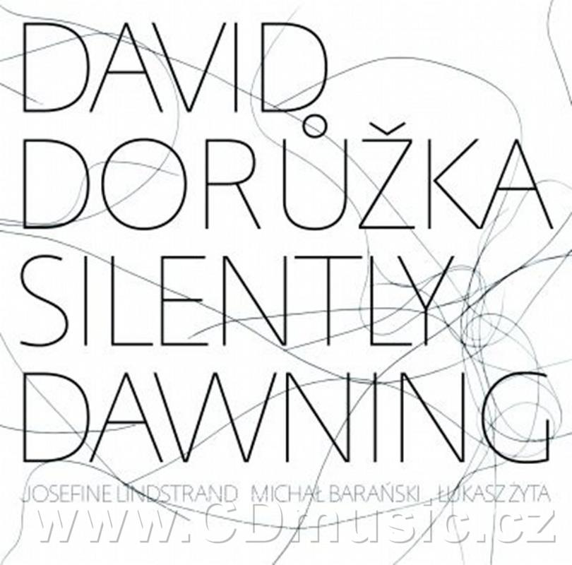 DORŮŽKA D. SILENTLY DAWNING / D.Dorůžka electric and acoustic guitar, J.Lindstrand voice,
