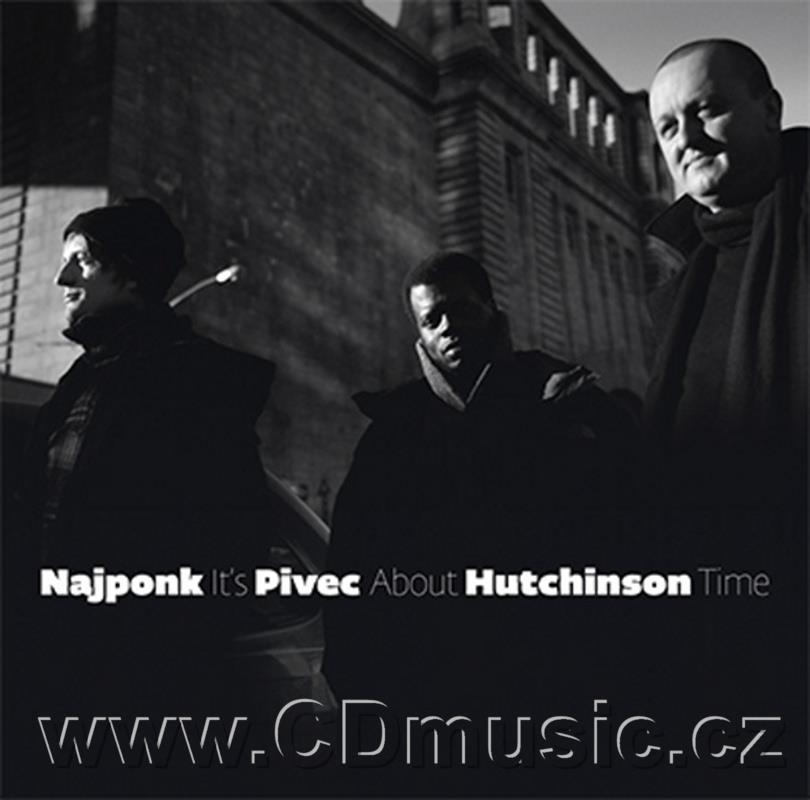NAJPONK, PIVEC, HUTCHINSON - IT'S ABOUT TIME / Najponk Fender Rhodes piano, O.Pivec Hammon