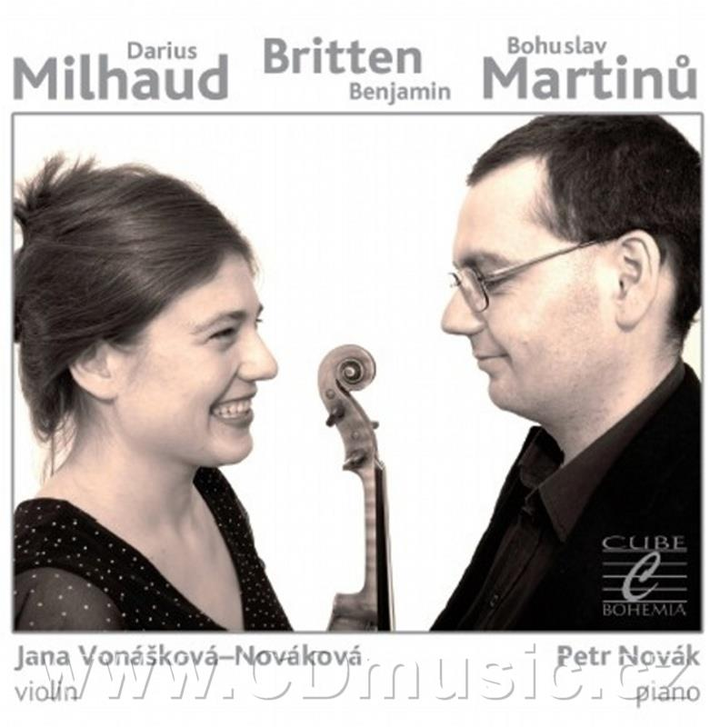 MILHAUD D. LE BOEUF SUR LE TOIT, BRITTEN B. SUITE FOR VIOLIN AND PIANO Op.6, MARTINŮ B. SO