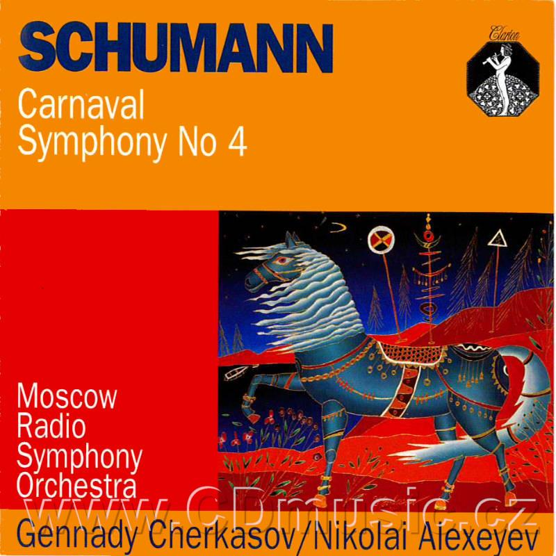 SCHUMANN R  CARNAVAL Op 45, SYMPHONY No 4 Op 120 / Moscow Radio