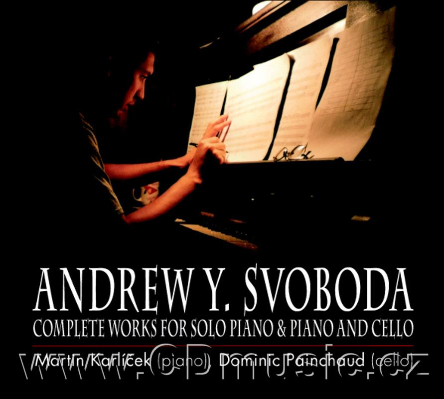 YIN SVOBODA A. (1977-2004) COMPLETE WORKS FOR SOLO PIANO AND PIANO AND CELLO / M.Karlíček