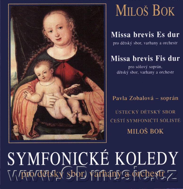 BOK M. SYMPHONIC CAROLS FOR CHILDREN CHOIR, ORGAN AND ORCHESTRA, MISSA BREVIS FOR CHILDREN