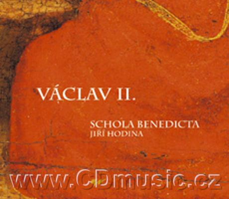 WENCESLAS II. / VÁCLAV II. Music from the Time of Wenceslas II. (1271-1305) / Schola Bened