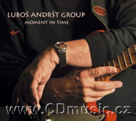 ANDRŠT L. LUBOŠ ANDRŠT GROUP - MOMENT IN TIME (2008)