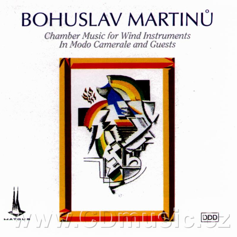 MARTINŮ B. CHAMBER MUSIC FOR WIND INSTRUMENTS (SEXTET FOR FLUTE, OBOE, CLARINET, 2 BASSOON