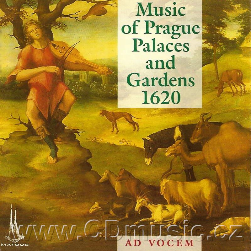 MUSIC OF PRAGUE PALACES AND GARDENS 1620 (BETTINI, BRUNELLI, CACCINI, CAPEL, FORNACI, MARI