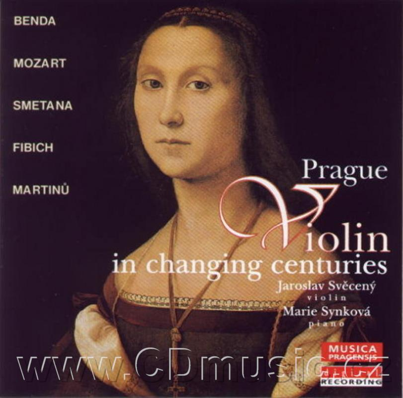 PRAGUE VIOLIN IN CHANGING CENTURIES (BENDA F. SONATA No.1, MOZART W.A. SONATA KV304, SMETA