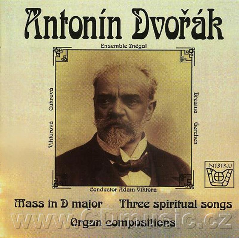 DVOŘÁK A. MASS IN D MAJOR Op.86 organ version, THREE SPIRITUAL SONGS Op.19b, STUDY COMPOSI