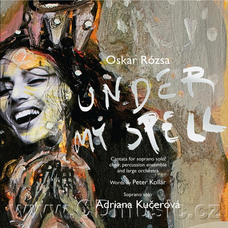 RÓZSA O. UNDER MY SPELL - CANTATA FOR SOPRANO SOLO, CHOIR, PERCUSSION ENSEMBLE AND LARGE
