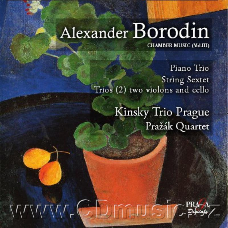 BORODIN A. (1833-1887) PIANO TRIO IN D MAJ, STRING SEXTET IN D MIN, STRING TRIO IN G MIN,