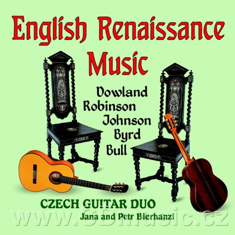 ENGLISH RENAISSANCE MUSIC (DOWLAND, BYRD, JOHNSON, BULL, ROBINSON) / Czech Guitar Duo (J.B