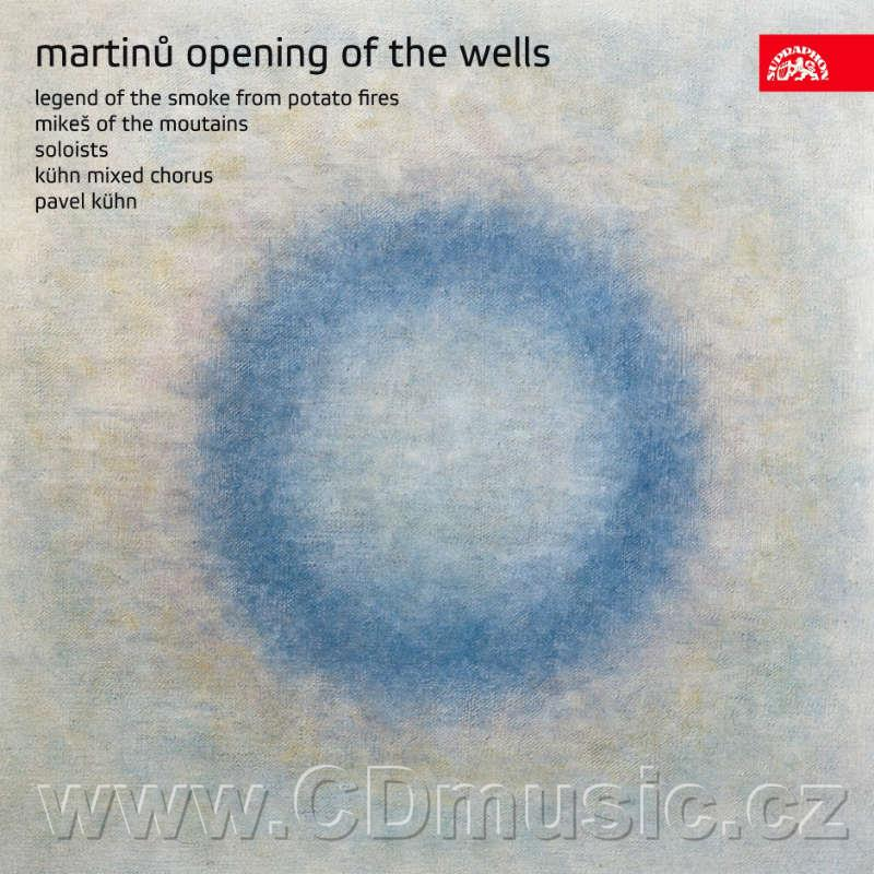 MARTINŮ B. THE OPENING OF THE WELLS H. 354, THE LEGEND OF THE SMOKE FROM POTATO FIRES H. 3