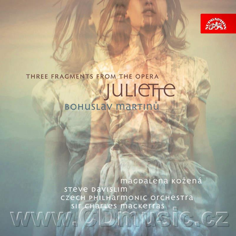 MARTINŮ B. THREE FRAGMENTS FROM THE OPERA JULIETTE (KEY TO DREAMS), ORCHESTRAL SUITE FROM