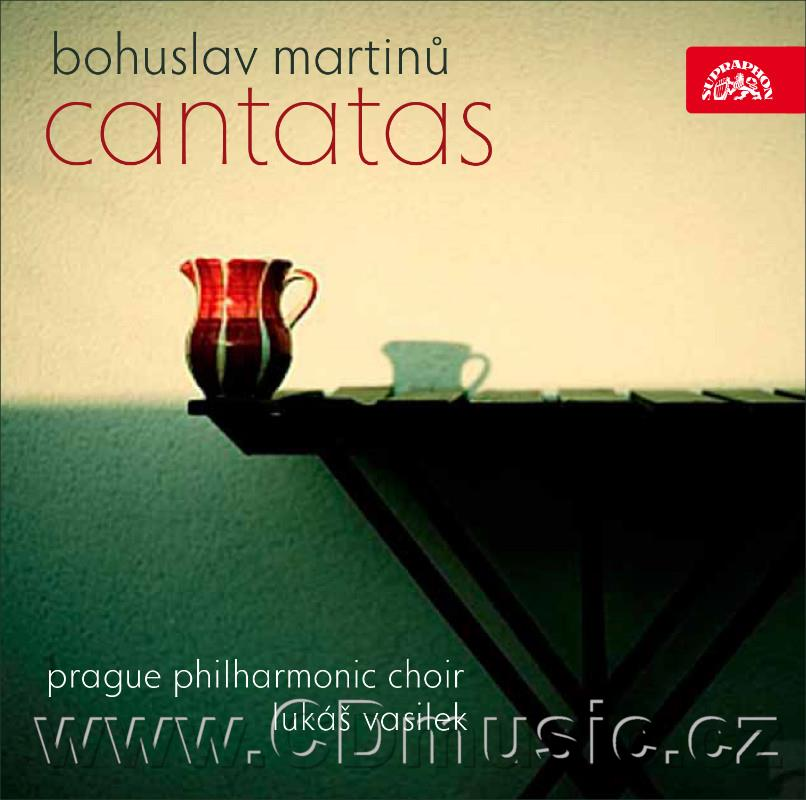MARTINŮ B. CANTATAS / Prague Philharmonic Choir / L.Vasilek