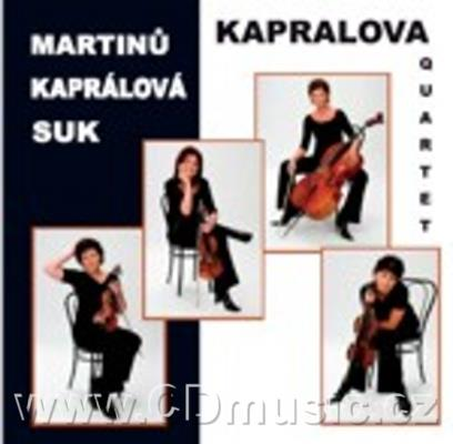 MARTINŮ B. STRING QUARTET No.5 H. 268, KAPRÁLOVÁ V. STRING QUARTET No.8, SUK J. MEDITATION