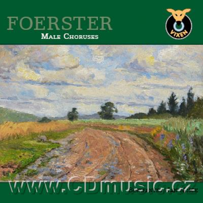 FOERSTER J.B. (1859-1951) CHORUSES / Bonifantes Boy's and Men's Choir / J.Míšek (Vixen Rec