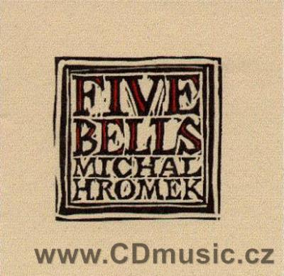 HROMEK M. FIVE BELLS Romantic contemporary classical music from Bohemia
