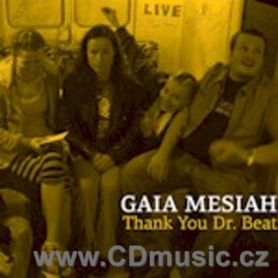 GAIA MESIAH - THANK YOU DR.BEAT (2008)