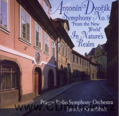 DVOŘÁK A. SYMPHONY No.9 FROM THE NEW WORLD, IN NATURE'S REALM OVERTURE Op.91 / PRSO