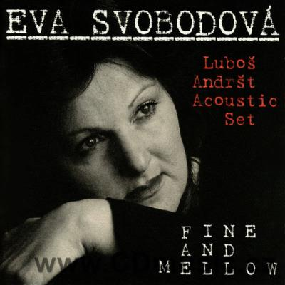 SVOBODOVÁ E. - FINE AND MELLOW / E.Svobodová vocal, Luboš Andršt Acoustic Set (1995)
