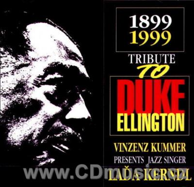 TRIBUTE TO DUKE ELLINGTON - VINZENZ KUMMER PRESENTS JAZZ SINGER LAĎA KERNDL (1999)