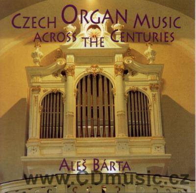 CZECH ORGAN MUSIC ACROSS THE CENTURIES (SEGER J.N.F., KUCHAŘ J.K., KOPŘIVA K.B...)