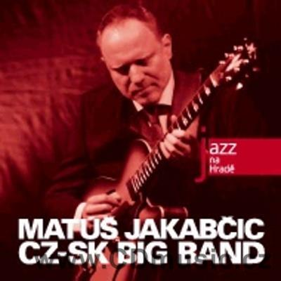 JAZZ AT PRAGUE CASTLE Vol.30 MATÚŠ JAKABČIC CZ-SK BIG BAND