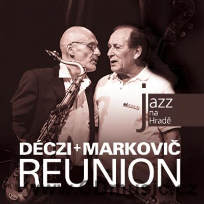 JAZZ AT PRAGUE CASTLE Vol.54 DÉCZI + MARKOVIČ REUNION / Š.Markovič, J.Bartoš, L.Deczi, Ch.