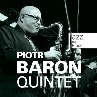 JAZZ AT PRAGUE CASTLE Vol.51 PIOTR BARON QUINTET / P.Baron saxophones, A.Milwiw-Baron...