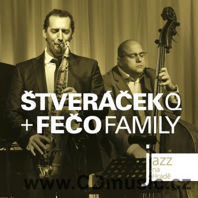 JAZZ AT PRAGUE CASTLE Vol.56 ŠTVERÁČEK QUARTET AND FEČO FAMILY / O.Štveráček saxophone...