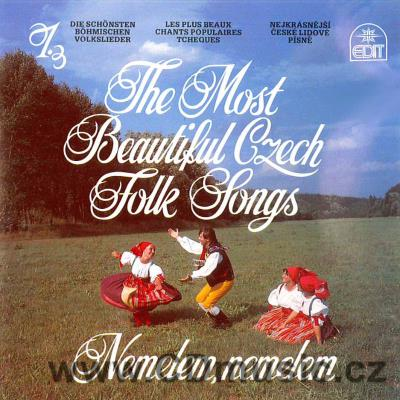 THE MOST BEAUTIFUL CZECH FOLK SONGS Vol.1. - NEMELEM, NEMELEM / J.Kopřivová, J. Bárta, M.P