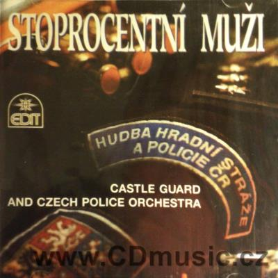 STOPROCENTNÍ MUŽI / soloists, Castle Guard and Czech Police Orchestra