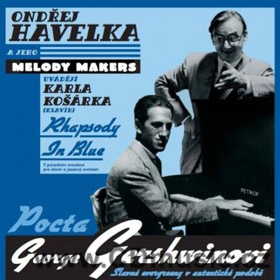 HAVELKA O. AND MELODY MAKERS - TRIBUTE TO G.GERSHWIN incl. RHAPSODY IN BLUE