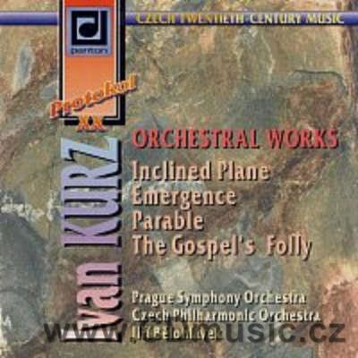 KURZ I. INCLINED PLANE, EMERGENCE, PARABLE, THE GOSPEL'S FOLLY / PSO, CPO / J.Bělohlávek