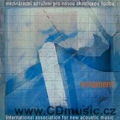 ORNAMENT - INTERNATIONAL ASSOCIATION FOR NEW ACOUSTIC MUSIC / M.Kratochvíl, T.Acke