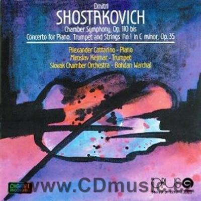SHOSTAKOVICH D. CHAMBER SYMPHONY Op.110, CONCERTO FOR PIANO, TRUMPET AND STRINGS No.1 Op.3