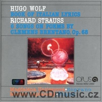 WOLF H. BOOK OF ITALIAN LYRICS, STRAUSS R. SONGS ON POEMS BY BRENATO/ M.Hajóssyová soprano