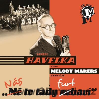 HAVELKA O. NÁS TO TADY FURT BAVÍ / AND HERE WE ARE, STILL HAVING MUCH FUN (2015)