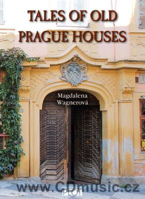 Tales of Old Prague Houses by Magdalena Wagnerová
