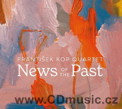 FRANTIŠEK KOP QUARTET - NEWS OF THE PAST / F.Kop, P.Malásek, M.Lehký, P.B.Zbořil (2021)