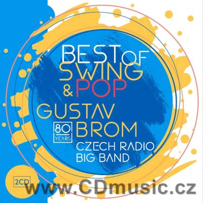 GUSTAV BROM CZECH RADIO BIG BAND - BEST OF SWING & POP / G.Brom, V.Valovič (1956-2019)