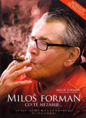 Miloš Forman - What doesn't kill you… / Co tě nezabije... Language version: English, Czech