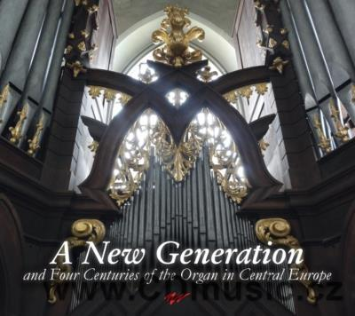 A NEW GENERATION AND FOUR CENTURIES OF THE ORGAN IN CENTRAL EUROPE
